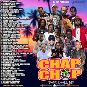 dj roy chap chop dancehall mix [july 2021]