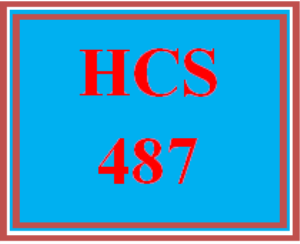 hcs 487 wk 5 individual: the role of a health care manager paper