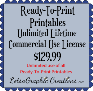 ready-to-print printables unlimited lifetime commercial use license