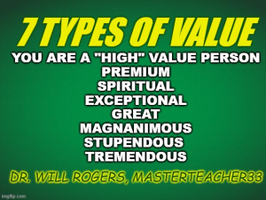 7 types of value = you are a very valuable person