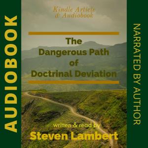 the dangerous path of doctrinal deviation