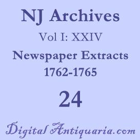NJ Archives (I:XXIV) Newspaper Extracts 1762-1765 (1902) | eBooks | History