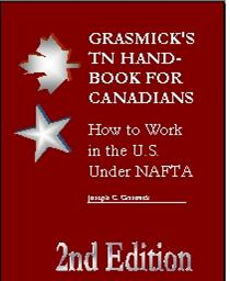 grasmick's tn handbook for canadians: how to work in the u.s. under nafta, 2nd edition