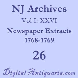 NJ Archives (I:XXVI) Newspaper Extracts 1768-1769 (1904) | eBooks | History