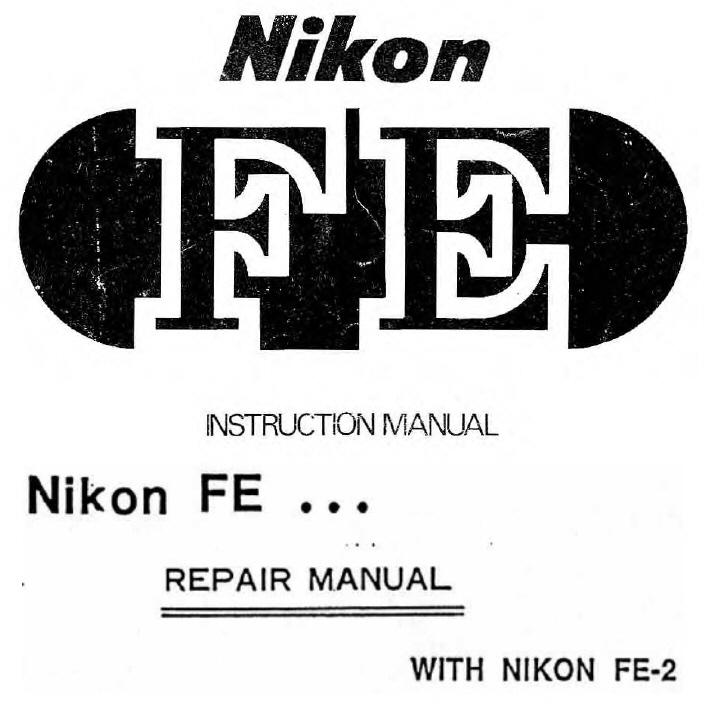 nikon fe fe2 repair manual fe instruction manual other files rh store payloadz com Nikon FG nikon fe2 manual pdf