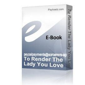 To Render The Lady You Love Faithful For All Time | Audio Books | Health and Well Being