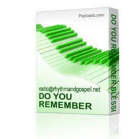 Do You Remember Blessed | Music | Gospel and Spiritual