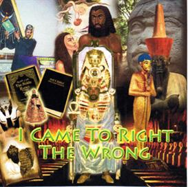 I Came To Right The Wrong | Music | Miscellaneous