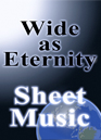 wide as eternity - sheet music