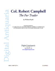 Col. Robert Campbell - The Fur Trader (1886) | eBooks | History