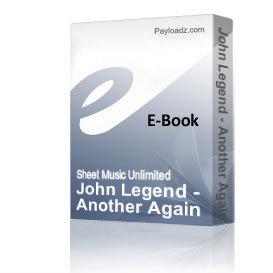 John Legend - Another Again (Piano Sheet Music)   eBooks   Sheet Music