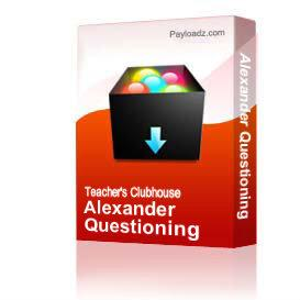 Alexander Questioning | Other Files | Arts and Crafts