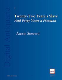 Twenty-Two Years a Slave and Forty Years a Freeman | eBooks | History