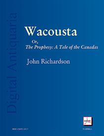 Wacousta: The Prophesy; A Tale of the Canadas | eBooks | History