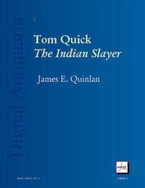 Tom Quick, The Indian Slayer: And the Pioneers of Minisink and Wawarsink | eBooks | History