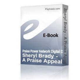Sheryl Brady - A Praise Appeal | Audio Books | Religion and Spirituality