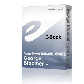 george bloomer - destroying evil strongholds