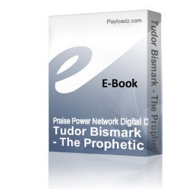 tudor bismark - the prophetic journey
