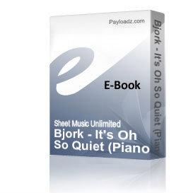 Bjork - It's Oh So Quiet (Piano Sheet Music) | eBooks | Sheet Music