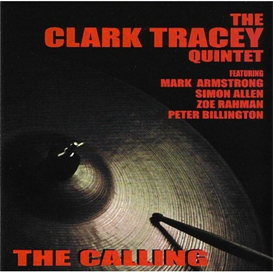 clark tracey quintet - the calling entire album