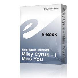 Miley Cyrus - I Miss You (Piano Sheet Music) | eBooks | Sheet Music