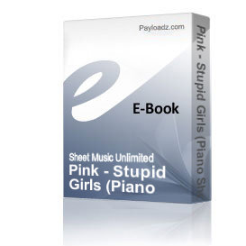 pink - stupid girls (piano sheet music)