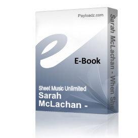 sarah mclachan - when she loved me (piano sheet music)