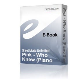 pink - who knew (piano sheet music)