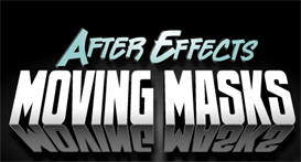 After Effects Moving Masks Tutorial   Movies and Videos   Educational