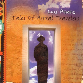 luis perez tales of astral travelers 320kbps mp3 album