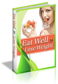 eat well to lose weight ebook healthy eating tips