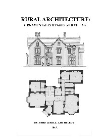 rural architecture: ornamental cottages and villas by john white, 1845 and loudon's book 3.1, villas 1834