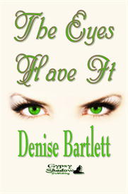 the eyes have it by denise bartlett