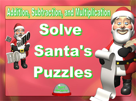 solve santa's puzzles powerpoint (addition, subtraction, and multiplication)