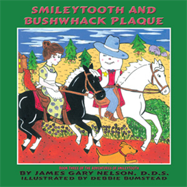 smileytooth & bushwhack plaque