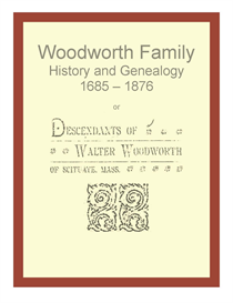Woodworth Family History and Genealogy or Descendants of Walter Woodwo | eBooks | History