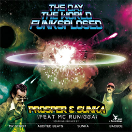 a prosper and sunka the day the world funksplosed nu skool mix