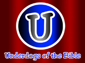 underdogs of the bible