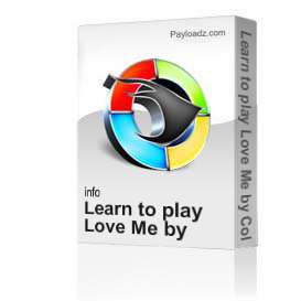 learn to play love me by collin raye