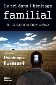 Le tri dans lheritage familial et la colline aux aieux de Dominique La | eBooks | Psychology & Psychiatry