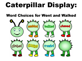 caterpillar display word choices for went and walked