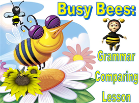 busy bees grammar comparing powerpoint