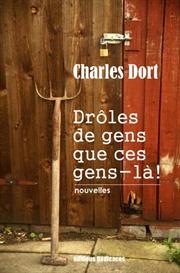 Droles de gens que ces gens-la de Charles Dort | eBooks | Fiction