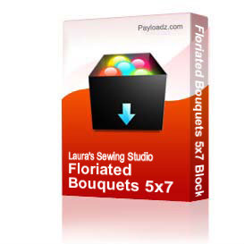 Floriated Bouquets 5x7 Blocks, Borders & Corners - VIP | Other Files | Arts and Crafts