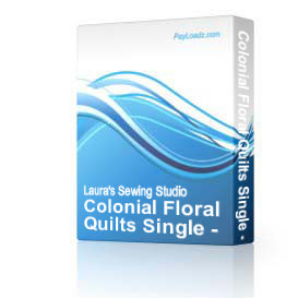 Colonial Floral Quilts Single - Block 7 | Software | Design