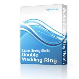 Double Wedding Ring Floral Fill Design 4x4 ART | Software | Design