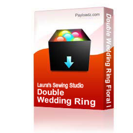 Double Wedding Ring Floral Fill Design 6x10 VIP | Other Files | Arts and Crafts