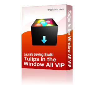 Tulips in the Window All VIP | Crafting | Embroidery
