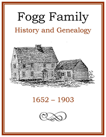 Fogg Family History and Genealogy | eBooks | History