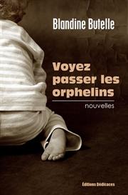 Voyez passer les orphelins de Blandine Butelle | eBooks | Fiction